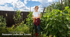 15 Fun and Fruitful Summer Jobs for Teens