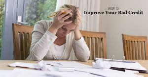 How to Improve Your Bad Credit