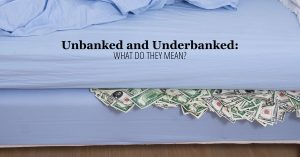 Unbanked and Underbanked: What Do They Mean?