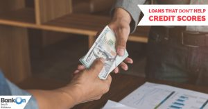 Loans That Don't Help Credit Scores